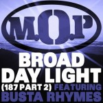 NEW MUSIC: M.O.P. Feat BUSTA RHYMES – «BROAD DAYLIGHT»