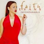 NEW MUSIC: FAITH EVANS – «INCOMPARABLE» [ALBUM SAMPLER]