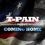 NEW MUSIC: T-PAIN – «COMING HOME»