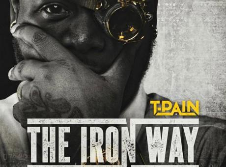 NEW MIXTAPE: T-PAIN – 'THE IRON WAY'